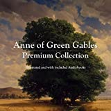 Image of Anne of Green Gables Premium Collection: Illustrated and with included Audiobooks
