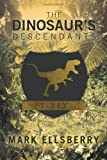 The Dinosaur?s Descendants, Mark Ellsberry, 1475990170