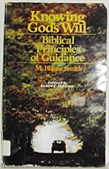 Knowing God's Will: Biblical Principles of Guidance