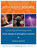 Eloquent Science: A Practical Guide to Becoming a Better Writer, Speaker, and Atmospheric Scientist