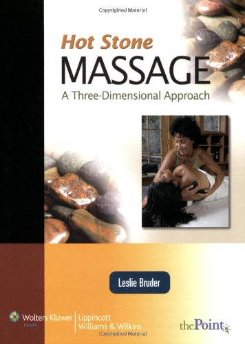 Hot Stone Massage A Three Dimensional Approach (Point (Lippincott Williams & Wilkins))
