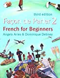 Facon De Parler 2: Student's Book v. 2: French for Beginners