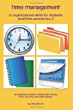 Time Management and Organizational Skills for Students (And Their Parents Too...), Amy Morris, 1456592521