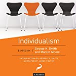Individualism: A Reader | George H. Smith - editor,Marilyn Moore - editor