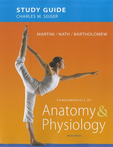 Study Guide for Fundamentals of Anatomy & Physiology (9th Edition)
