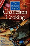 Two Hundred Years of Charleston Cooking, Blanche S. Rhett, 0872493482