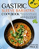 Gastric Sleeve Bariatric Cookbook: Learn How to