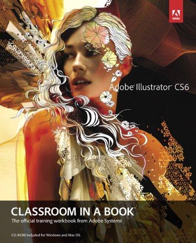 Adobe Illustrator CS6 Classroom in a Book by Brand: Adobe Press
