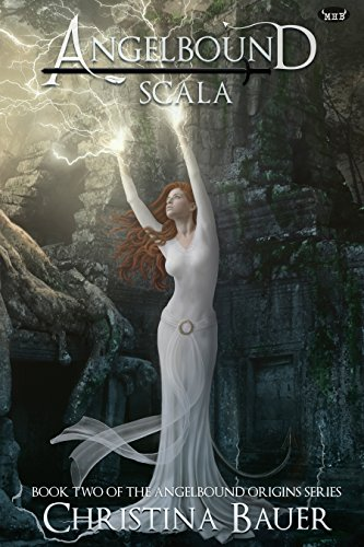 Scala (Angelbound Origins Book 2) by Christina Bauer