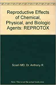 Reproductive Effects of Chemical, Physical, and Biologic Agents