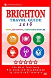 Brighton Travel Guide 2018: Shops, Restaurants, Attractions and Nightlife in Brighton, England (City Travel Guide 2018)
