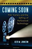 Coming Soon: Film Trailers and the Selling of Hollywood Technology