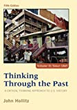 img - for Thinking Through the Past: A Critical Thinking Approach to U.S. History, Fifth Edition (Volume II Since 1865) book / textbook / text book