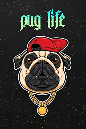 Pug Life: Blank Wide Ruled With Line for The Date Notebooks and Journals (Dogs and Puppy Cover Edition)