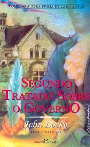 Segundo Tratado Sobre o Governo - Coleção a Obra-Prima de Cada Autor