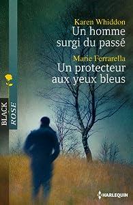 Un homme surgi du passé - Un protecteur aux yeux bleus par Karen Whiddon