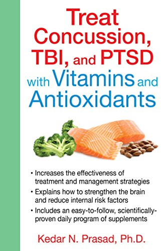 Treat Concussion, TBI, and PTSD with Vitamins and Antioxidants by [Prasad Ph.D., Kedar N.]