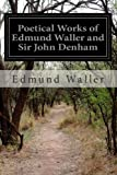 Poetical Works of Edmund Waller and Sir John Denham, Edmund Waller and John Denham, 1499540582