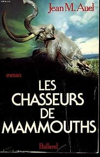 Les enfants de la terre [3] : Les chasseurs de mammouths, Auel, Jean M.