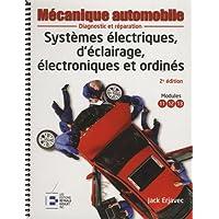 Systèmes électriques, d'éclairage, électroniques et ordinés: Diagnostic et réparation.