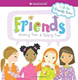 By Patti Kelley Criswell - Friends: Making Them & Keeping Them [With 5 Mini Friendship Posters] (American Girl Library) (Pap/Pstr) (7/22/06)