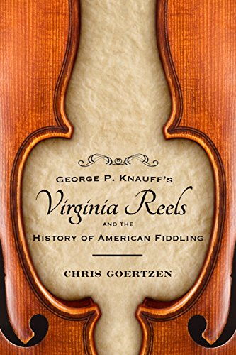 - George P. Knauff's Virginia Reels and the History of American Fiddling (American Made Music Series)
