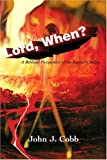 Lord, When?, John Cobb, 0595308538