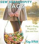 Sew Serendipity Bags: Fabulous Bags to Make and Love