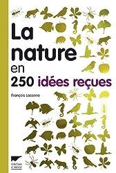 La nature en 250 idées reçues