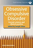 Obsessive Compulsive Disorder - Current Scienceand Clinical Practice
