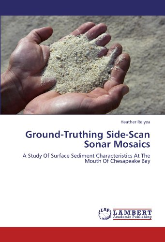 Ground-Truthing Side-Scan Sonar Mosaics: A Study Of Surface Sediment Characteristics At The Mouth Of Chesapeake (Mouth Chesapeake Bay)