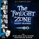 The Twilight Zone Radio Dramas, Volume 20 Radio/TV Program by Rod Serling, Charles Beaumont, Earl Hamner, Jr., Robert Presnell, Jr., Richard Matheson Narrated by  full cast