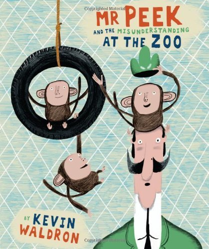 Mr Peek and the Misunderstanding at the Zoo by Kevin Waldron(2008-04-01)