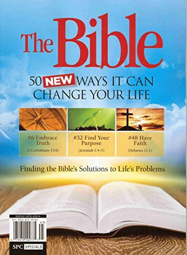 Read Online THE BIBLE - 50 NEW WAYS IT CAN CHANGE YOUR LIFE! ! ! Finding the Bible's Solutions to Life's Problems ebook