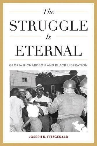 Search : The Struggle Is Eternal: Gloria Richardson and Black Liberation (Civil Rights and Struggle)