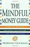 The Mindful Money Guide, Marshall Glickman, 0345430506