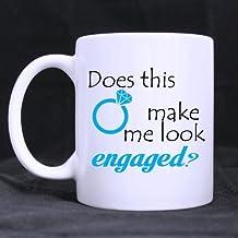 Popular Funny Engagement Gift Mug - Does This Ring Make Me Look Engaged Theme Coffee Mug or Tea Cup,Ceramic Material Mugs,White - 11 oz