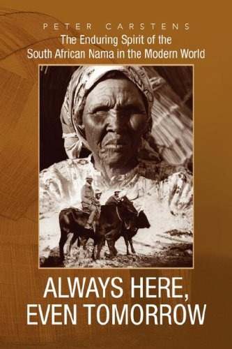 Download Always Here, Even Tomorrow: The Enduring Spirit of the South African Nama in the Modern World PDF