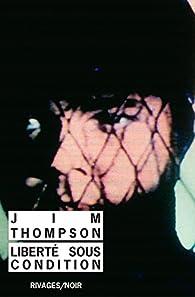 Liberté sous condition par Jim Thompson