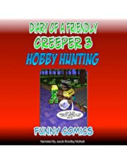 Hobby Hunting: Diary of a Friendly Creeper, Book 3