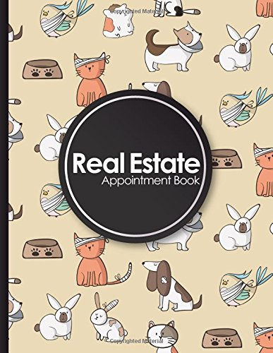Download Real Estate Appointment Book: 4 Columns Appointment Journal, Appointment Scheduler Calendar, Daily Planner Appointment Book, Cute Veterinary Animals Cover (Volume 27) ebook