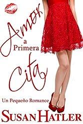 Amor a Primera Cita (Mejor una Cita que Nunca nº 1) (Spanish Edition