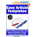 Easy Article Templates – Article Writing Success Made Easy: Simple Idea Starters To Create  Quality, Unique Content FAST (Content Creation Book 1)