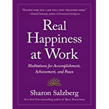 Real Happiness at Work: Meditations for Accomplishment, Achievement, and Peace