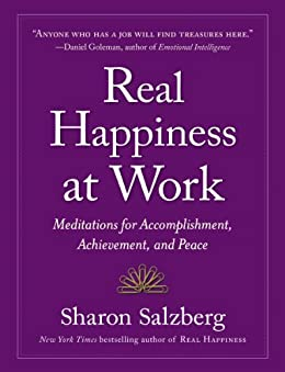 Real Happiness at Work: Meditations for Accomplishment, Achievement, and Peace, Enhanced Version by [Salzberg, Sharon]