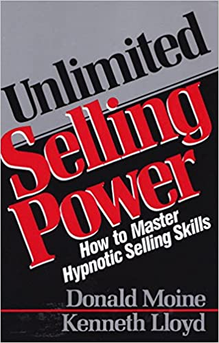 Unlimited selling power how to master hypnotic selling skills unlimited selling power how to master hypnotic selling skills donald moine kenneth lloyd 9780136891260 amazon books fandeluxe Choice Image