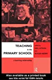 Teaching in the Primary School : A Learning Relationship, Kitson, Neil and Merry, Roger, 0415148146