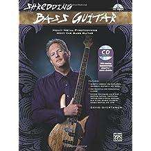 Shredding Bass Guitar: Heavy Metal Pyrotechnics Meet the Bass Guitar, Book and CD