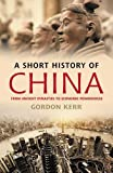 img - for A Short History of China: From Ancient Dynasties to Economic Powerhouse book / textbook / text book