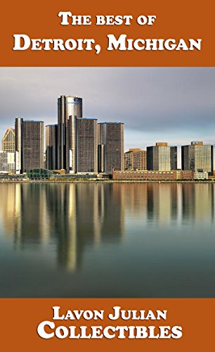 The best of Detroit, Michigan (Lavon Julian's Collectible Travel Guides)